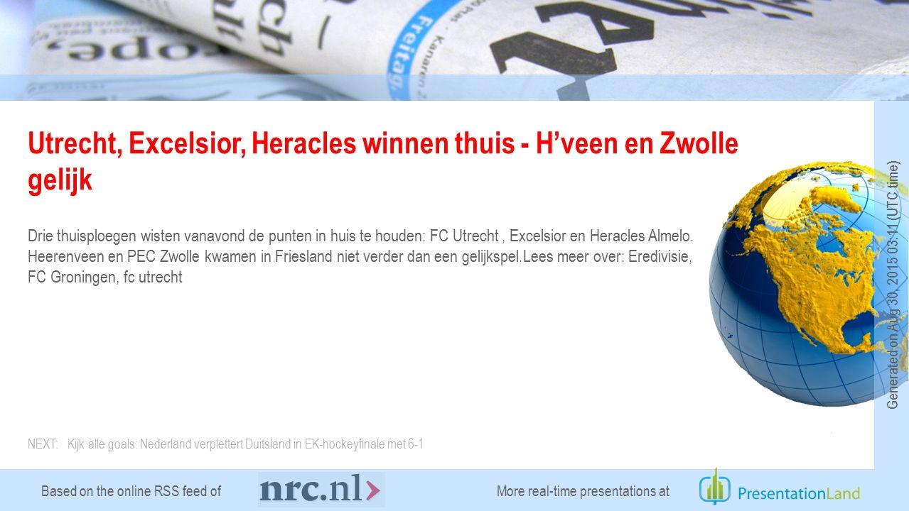 Based on the online RSS feed of Utrecht, Excelsior, Heracles winnen thuis - H'veen en Zwolle gelijk Drie thuisploegen wisten vanavond de punten in huis te houden: FC Utrecht, Excelsior en Heracles Almelo.