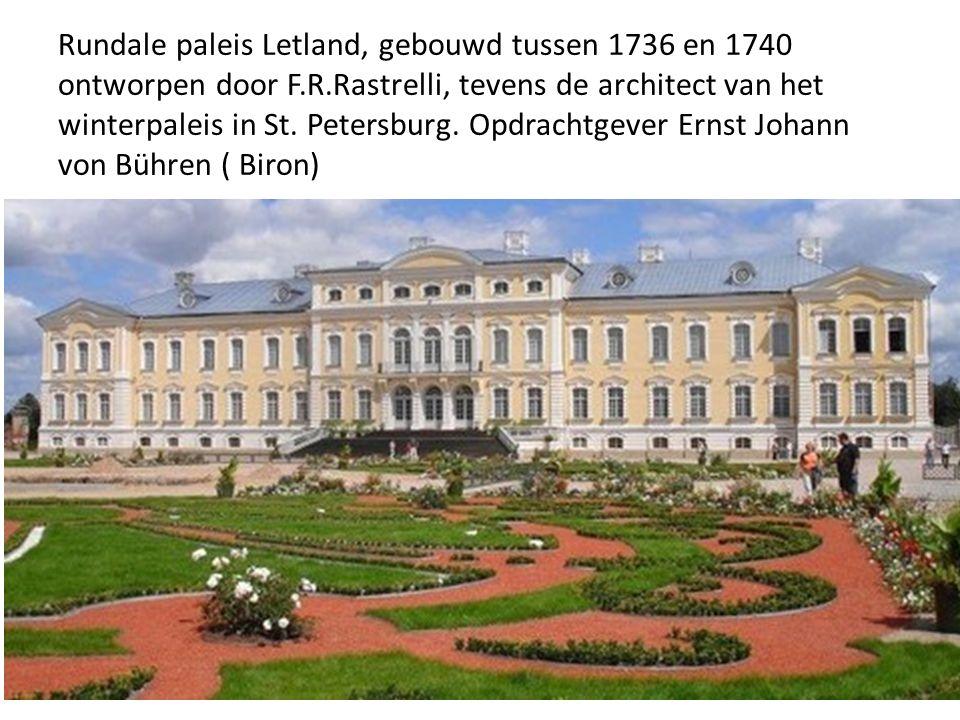 Rundale paleis Letland, gebouwd tussen 1736 en 1740 ontworpen door F.R.Rastrelli, tevens de architect van het winterpaleis in St. Petersburg. Opdracht