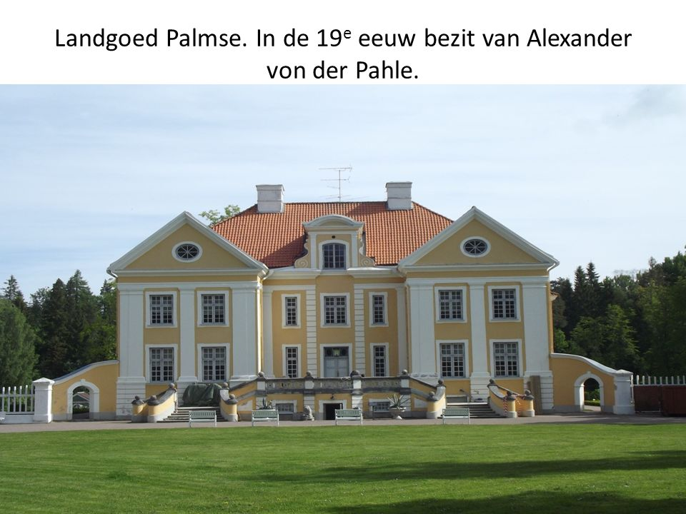 Landgoed Palmse. In de 19 e eeuw bezit van Alexander von der Pahle.