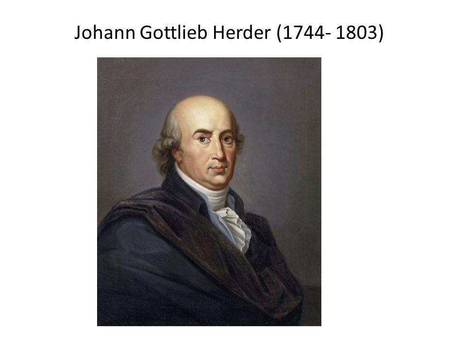 Johann Gottlieb Herder (1744- 1803)