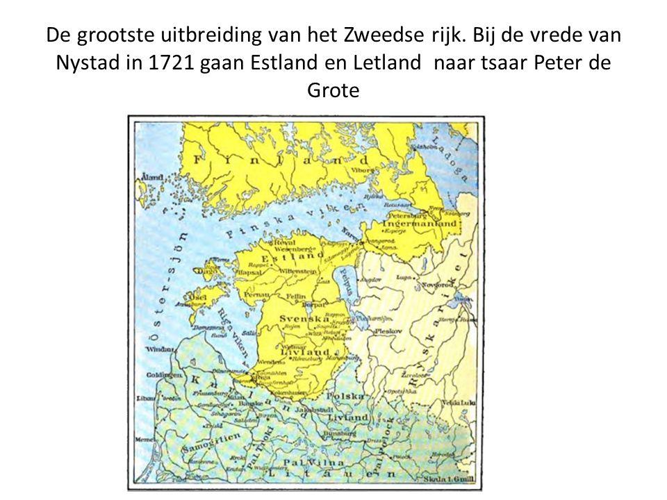 De grootste uitbreiding van het Zweedse rijk. Bij de vrede van Nystad in 1721 gaan Estland en Letland naar tsaar Peter de Grote