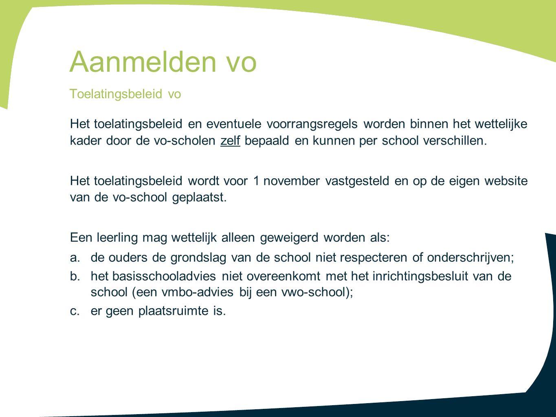 Het toelatingsbeleid en eventuele voorrangsregels worden binnen het wettelijke kader door de vo-scholen zelf bepaald en kunnen per school verschillen.