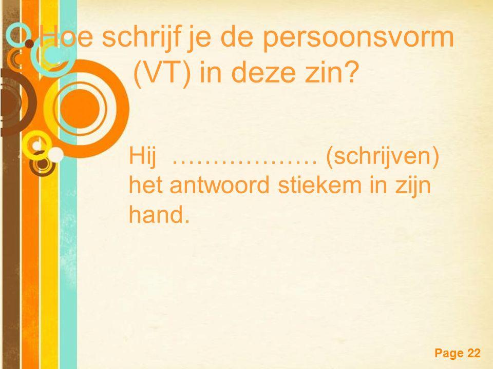 Free Powerpoint Templates Page 21 Hoe schrijf je de persoonsvorm (VT) in deze zin.