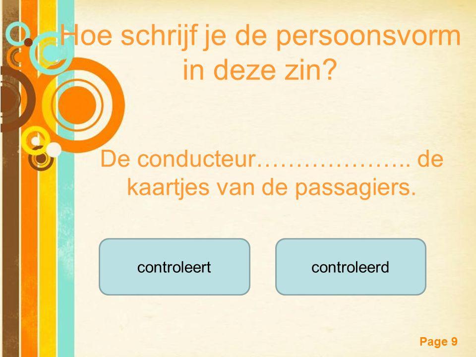 Free Powerpoint Templates Page 9 Hoe schrijf je de persoonsvorm in deze zin.
