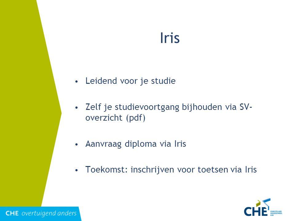 Iris Leidend voor je studie Zelf je studievoortgang bijhouden via SV- overzicht (pdf) Aanvraag diploma via Iris Toekomst: inschrijven voor toetsen via