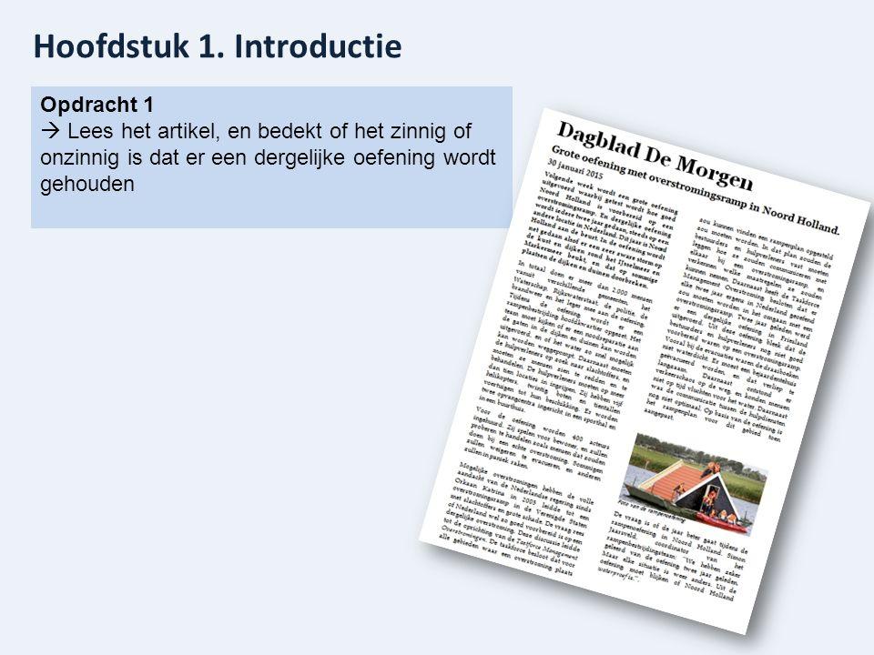 Hoofdstuk 1. Introductie Opdracht 1  Lees het artikel, en bedekt of het zinnig of onzinnig is dat er een dergelijke oefening wordt gehouden