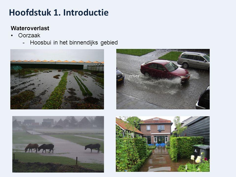 Hoofdstuk 1. Introductie Wateroverlast Oorzaak -Hoosbui in het binnendijks gebied