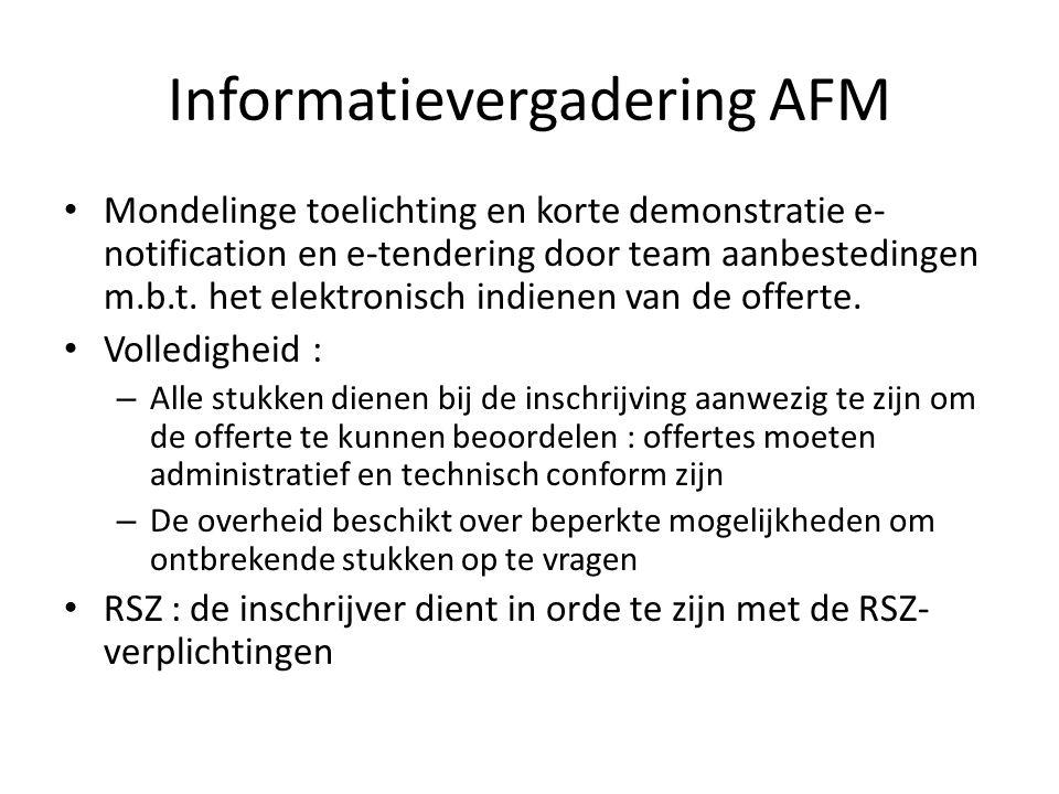 Informatievergadering AFM Mondelinge toelichting en korte demonstratie e- notification en e-tendering door team aanbestedingen m.b.t.