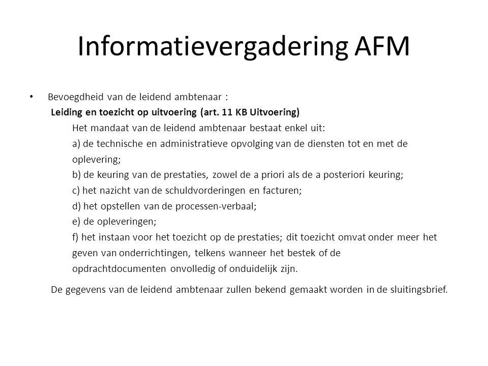 Informatievergadering AFM Bevoegdheid van de leidend ambtenaar : Leiding en toezicht op uitvoering (art.