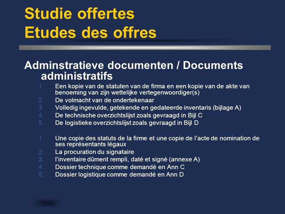 Studie offertes Etudes des offres Adminstratieve documenten / Documents administratifs 1.Een kopie van de statuten van de firma en een kopie van de ak