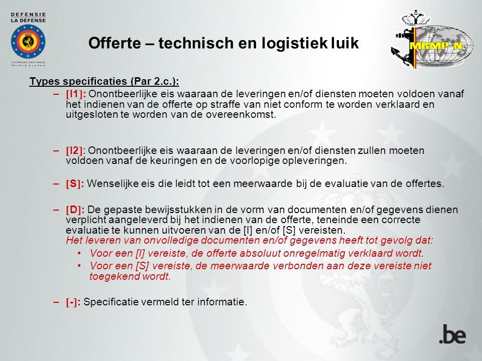 Offerte – technisch en logistiek luik Types specificaties (Par 2.c.): –  I1  : Onontbeerlijke eis waaraan de leveringen en/of diensten moeten voldoe