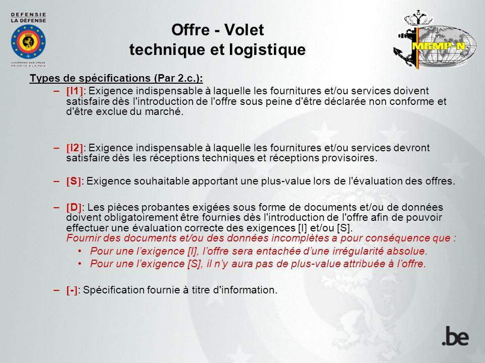 Offre - Volet technique et logistique Types de spécifications (Par 2.c.): –  I1  : Exigence indispensable à laquelle les fournitures et/ou services