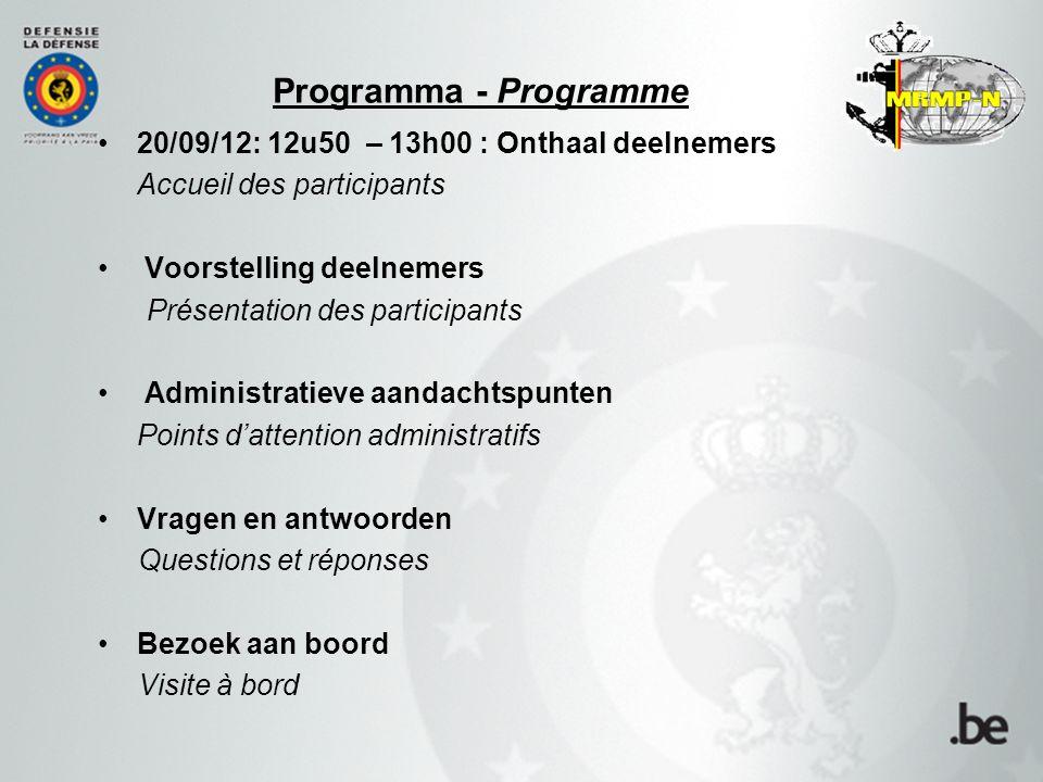 Programma - Programme 20/09/12: 12u50 – 13h00 : Onthaal deelnemers Accueil des participants Voorstelling deelnemers Présentation des participants Admi