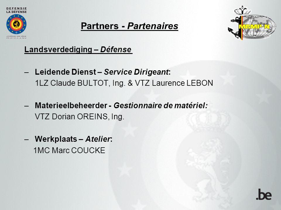 Landsverdediging – Défense –Leidende Dienst – Service Dirigeant: 1LZ Claude BULTOT, Ing. & VTZ Laurence LEBON –Materieelbeheerder - Gestionnaire de ma