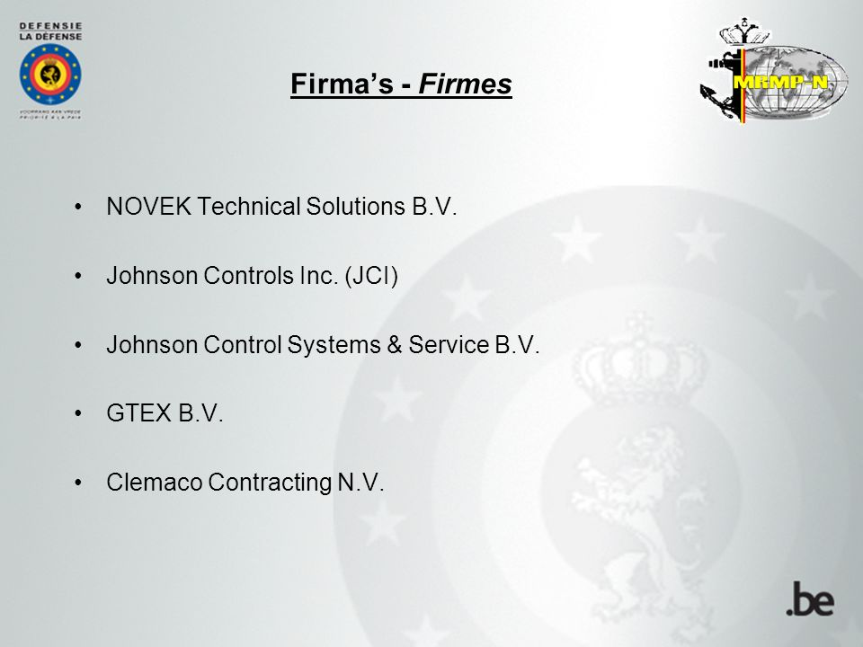 NOVEK Technical Solutions B.V. Johnson Controls Inc. (JCI) Johnson Control Systems & Service B.V. GTEX B.V. Clemaco Contracting N.V. Firma's - Firmes
