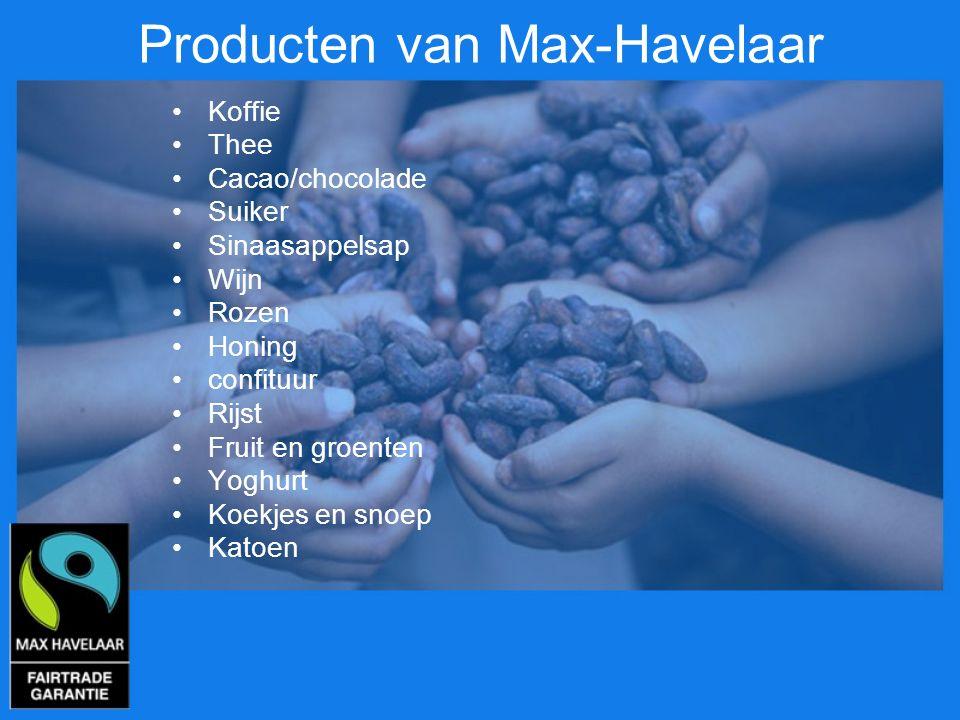 Producten van Max-Havelaar Koffie Thee Cacao/chocolade Suiker Sinaasappelsap Wijn Rozen Honing confituur Rijst Fruit en groenten Yoghurt Koekjes en sn