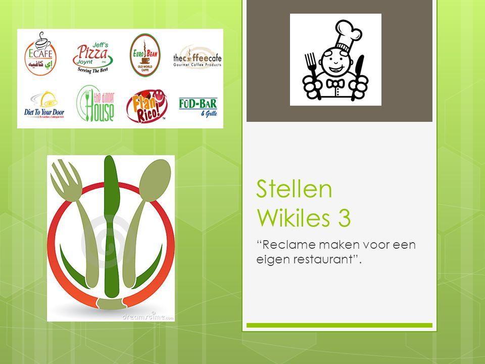 """Stellen Wikiles 3 """"Reclame maken voor een eigen restaurant""""."""