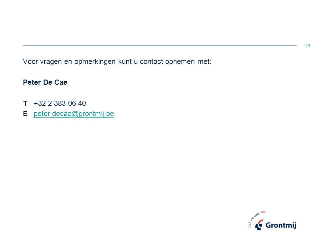 Voor vragen en opmerkingen kunt u contact opnemen met: Peter De Cae T+32 2 383 06 40 Epeter.decae@grontmij.bepeter.decae@grontmij.be 18