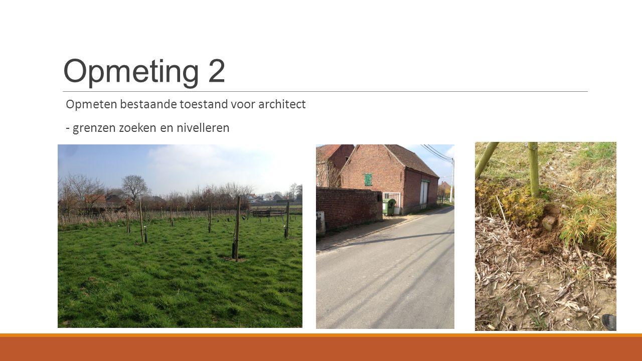 Opmeting 2 Opmeten bestaande toestand voor architect - grenzen zoeken en nivelleren