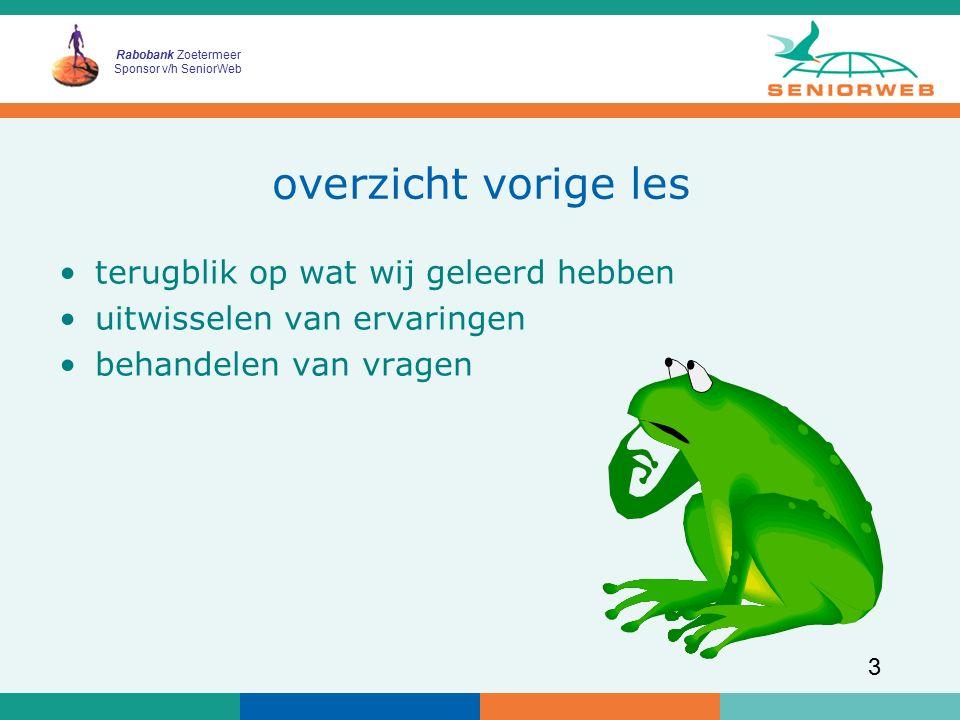 Rabobank Zoetermeer Sponsor v/h SeniorWeb 3 overzicht vorige les terugblik op wat wij geleerd hebben uitwisselen van ervaringen behandelen van vragen