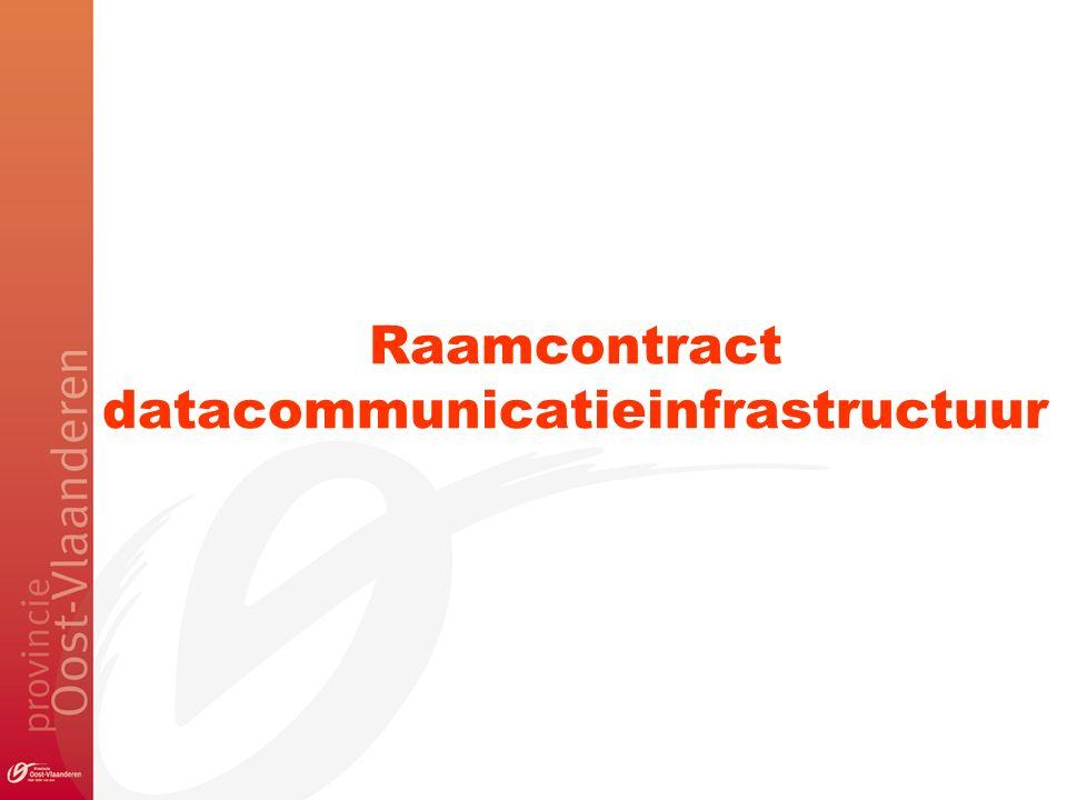 Raamcontract datacommunicatieinfrastructuur