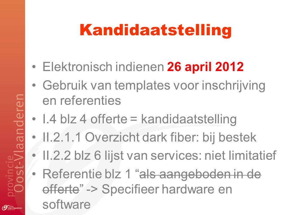 Kandidaatstelling Elektronisch indienen 26 april 2012 Gebruik van templates voor inschrijving en referenties I.4 blz 4 offerte = kandidaatstelling II.