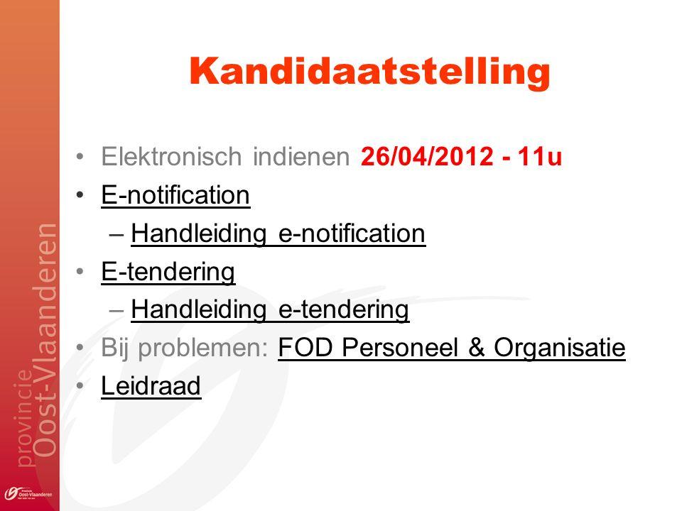 Kandidaatstelling Elektronisch indienen 26/04/2012 - 11u E-notification –Handleiding e-notificationHandleiding e-notification E-tendering –Handleiding