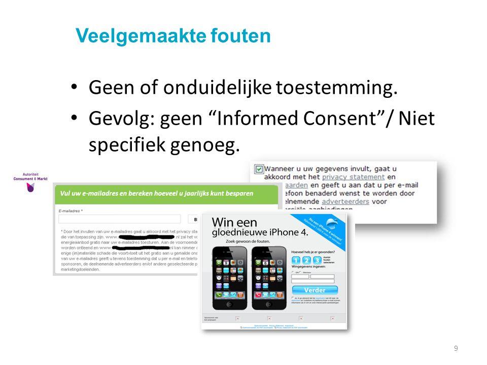 """Veelgemaakte fouten 9 Geen of onduidelijke toestemming. Gevolg: geen """"Informed Consent""""/ Niet specifiek genoeg."""