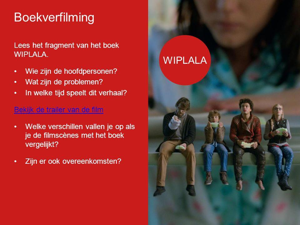 Filmp oster Lees het fragment van het boek WIPLALA. Wie zijn de hoofdpersonen? Wat zijn de problemen? In welke tijd speelt dit verhaal? Bekijk de trai