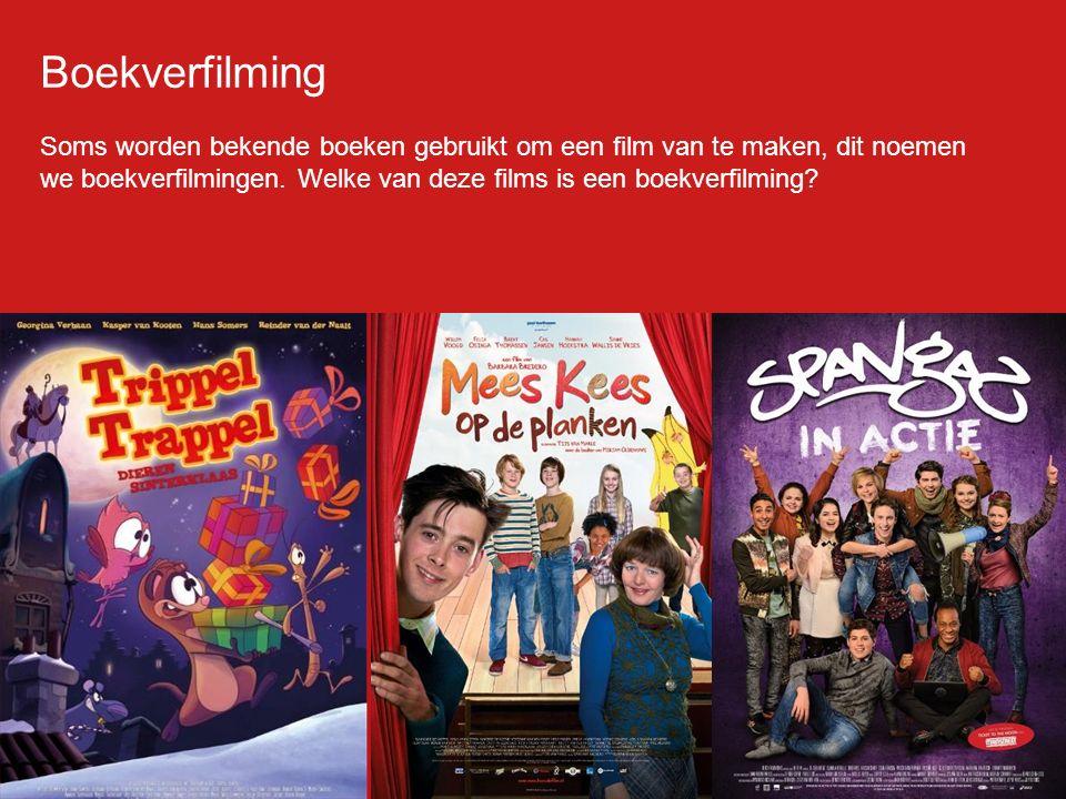 Boekverfilming Soms worden bekende boeken gebruikt om een film van te maken, dit noemen we boekverfilmingen.