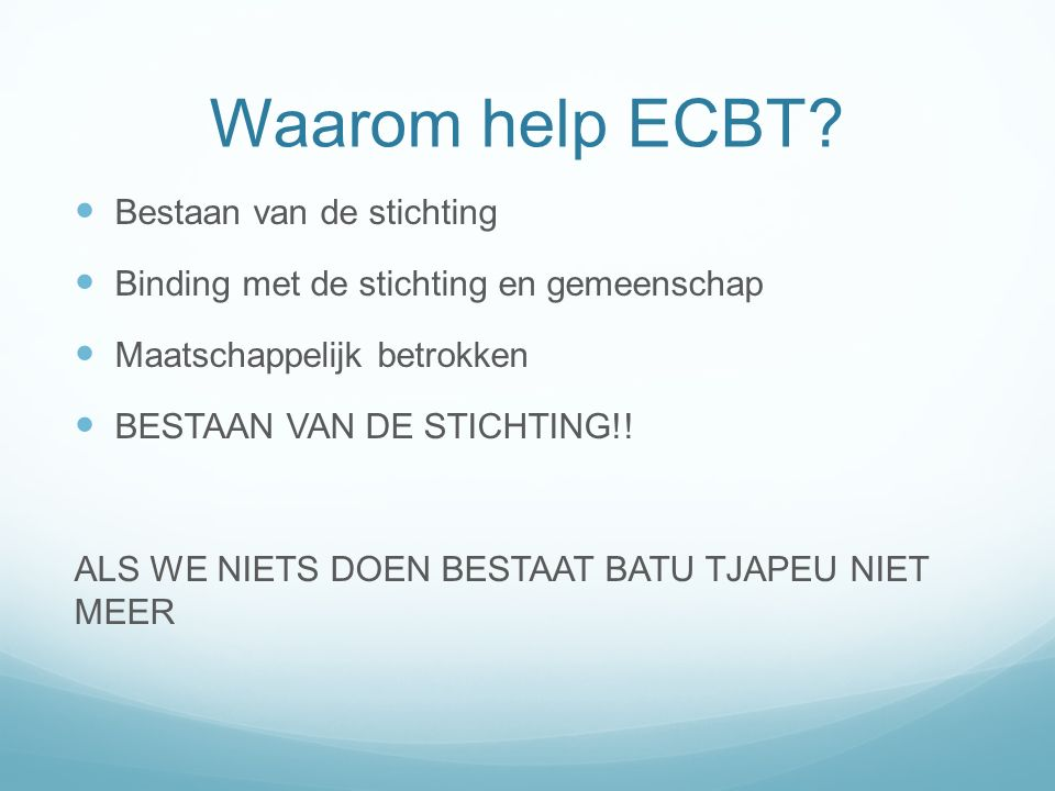 Waarom help ECBT.
