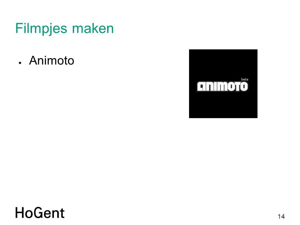 14 Filmpjes maken ● Animoto
