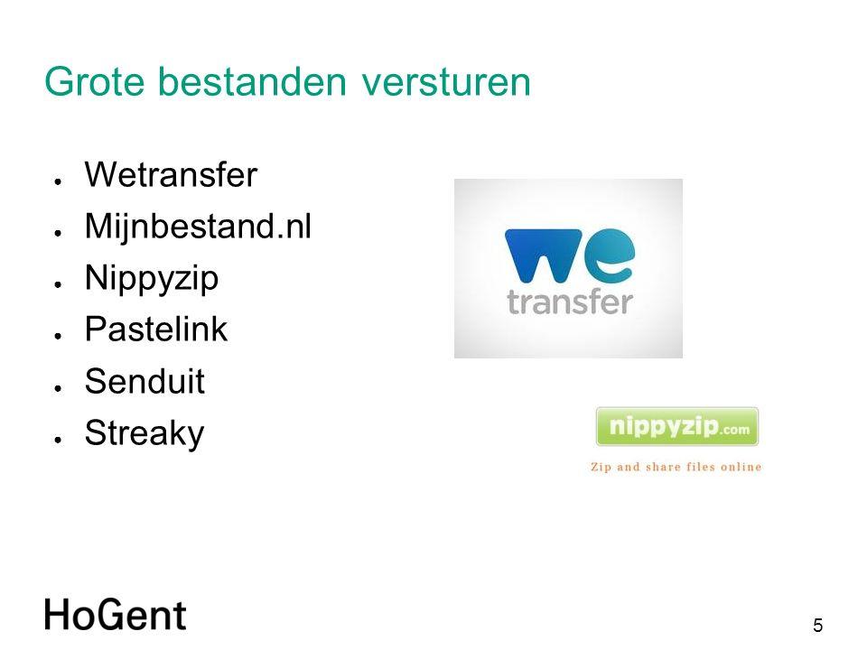 5 Grote bestanden versturen ● Wetransfer ● Mijnbestand.nl ● Nippyzip ● Pastelink ● Senduit ● Streaky