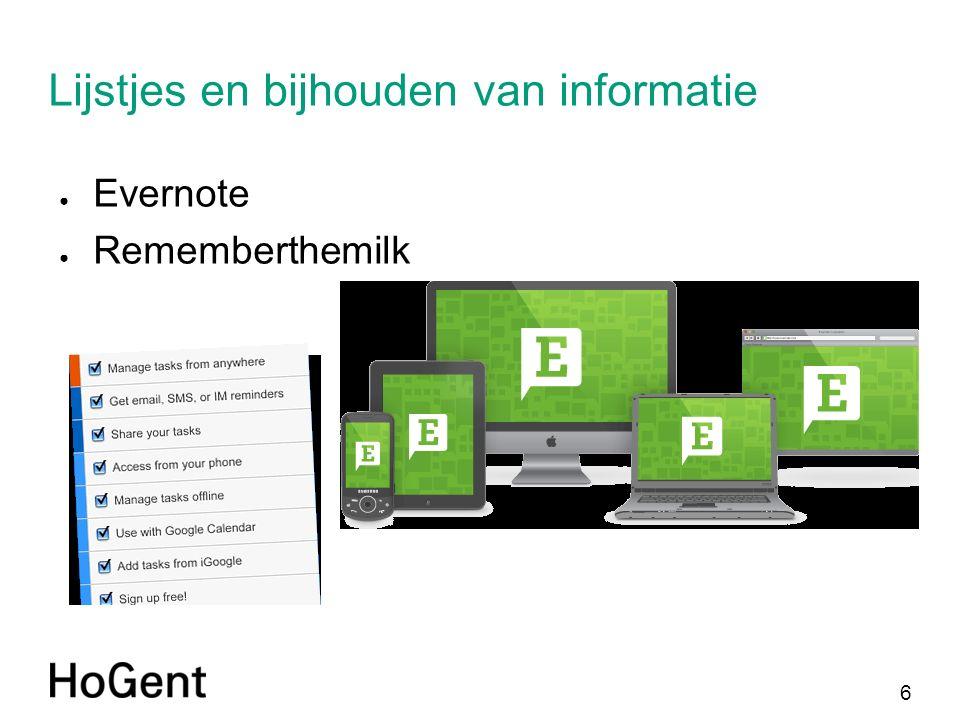 6 Lijstjes en bijhouden van informatie ● Evernote ● Rememberthemilk