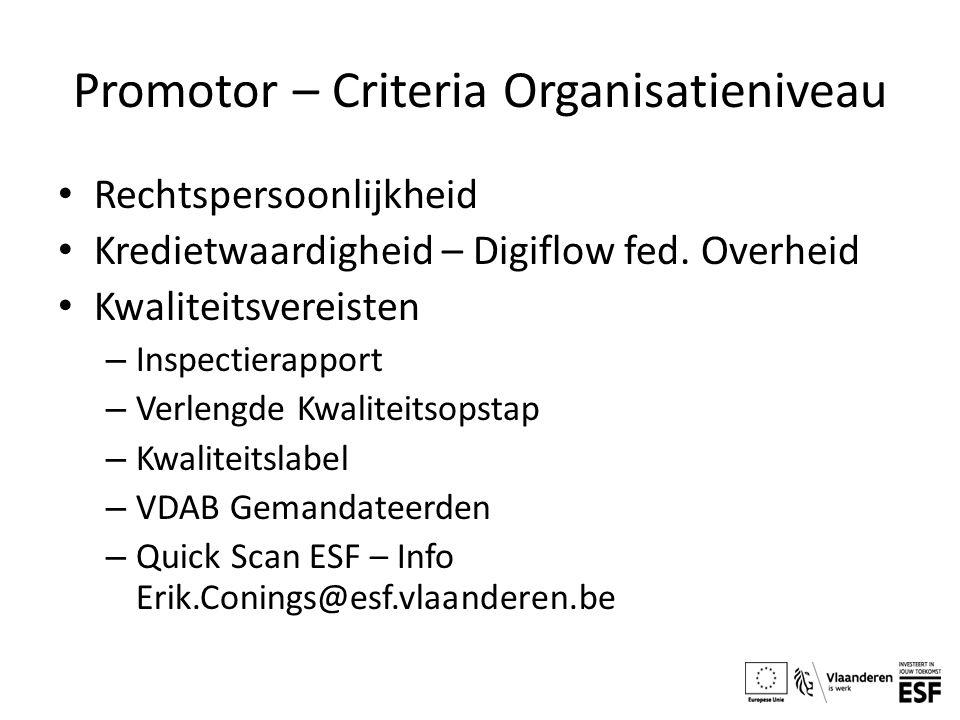 Promotor – Criteria Organisatieniveau Rechtspersoonlijkheid Kredietwaardigheid – Digiflow fed. Overheid Kwaliteitsvereisten – Inspectierapport – Verle