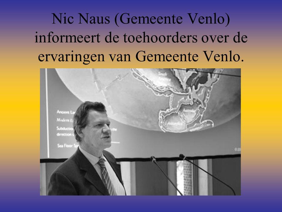 Nic Naus (Gemeente Venlo) informeert de toehoorders over de ervaringen van Gemeente Venlo.