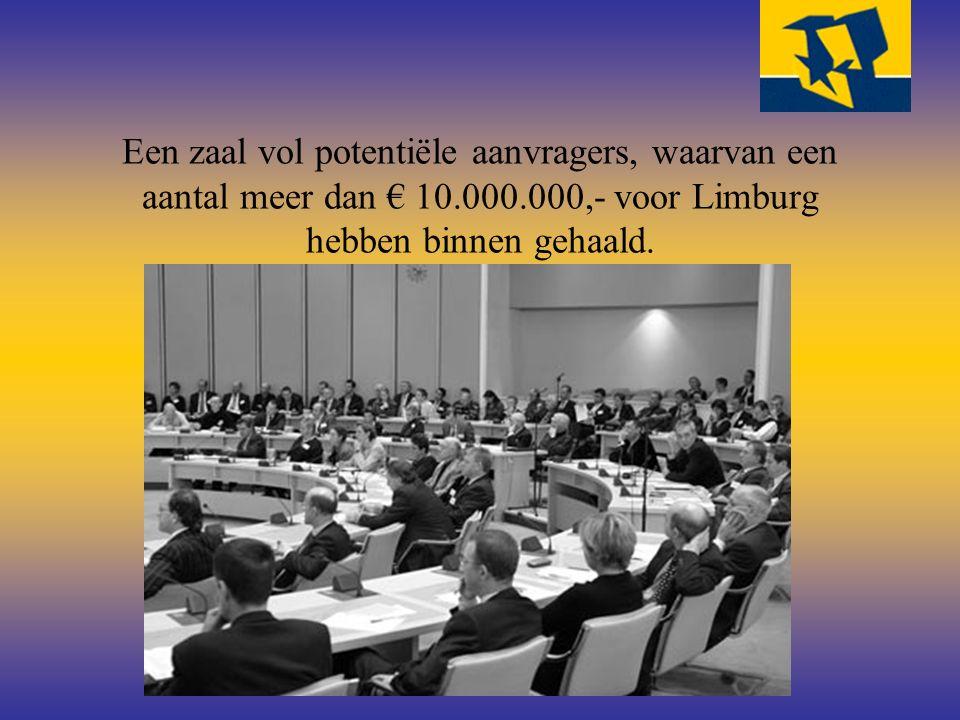 Een zaal vol potentiële aanvragers, waarvan een aantal meer dan € 10.000.000,- voor Limburg hebben binnen gehaald.