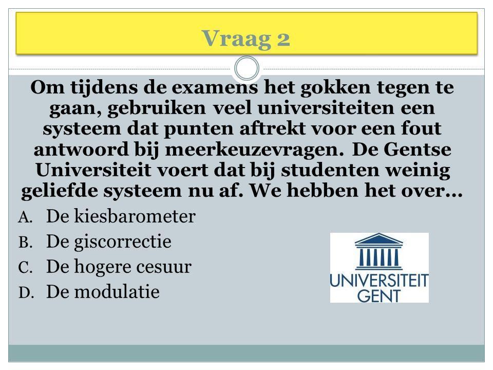 Vraag 2 Om tijdens de examens het gokken tegen te gaan, gebruiken veel universiteiten een systeem dat punten aftrekt voor een fout antwoord bij meerkeuzevragen.