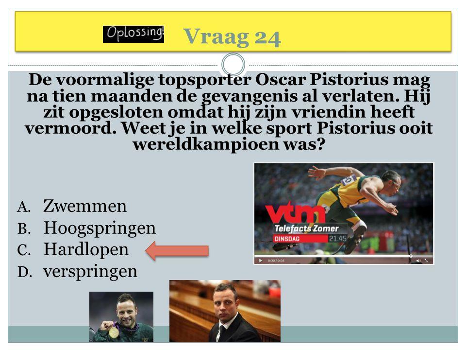 Vraag 24 De voormalige topsporter Oscar Pistorius mag na tien maanden de gevangenis al verlaten. Hij zit opgesloten omdat hij zijn vriendin heeft verm