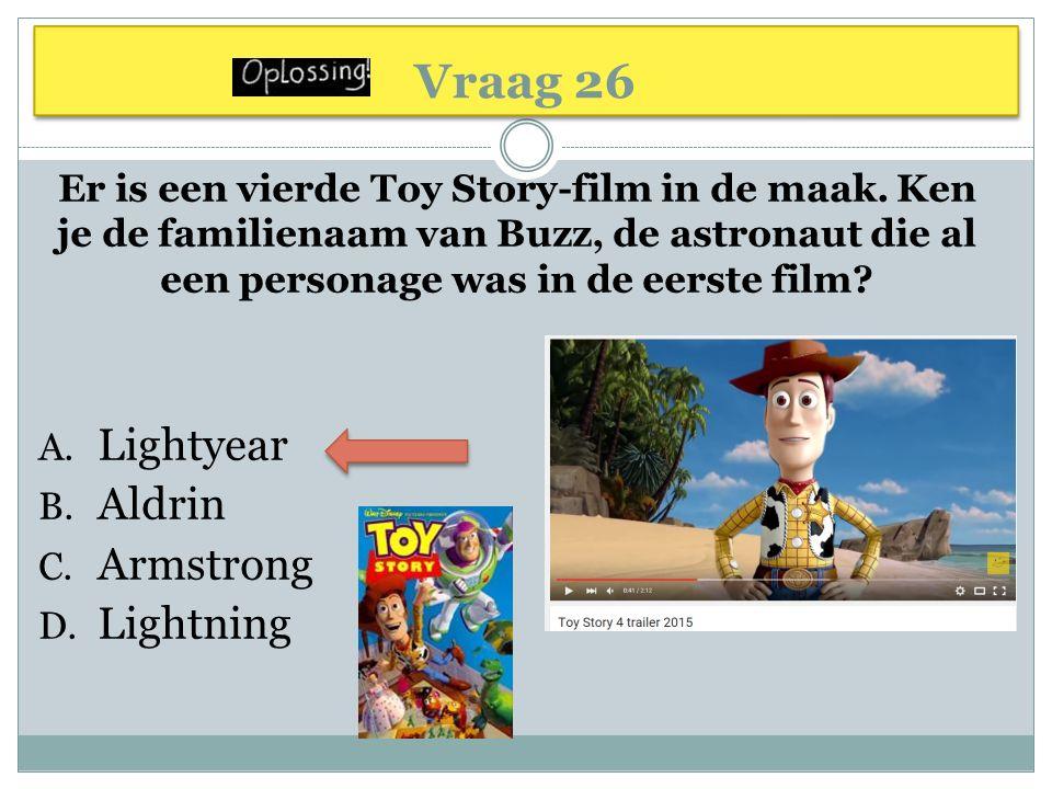 Vraag 26 Er is een vierde Toy Story-film in de maak.