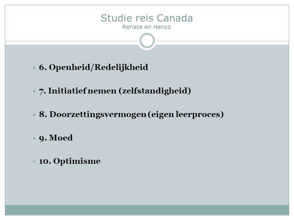 Studie reis Canada Renate en Henco  6. Openheid/Redelijkheid  7.