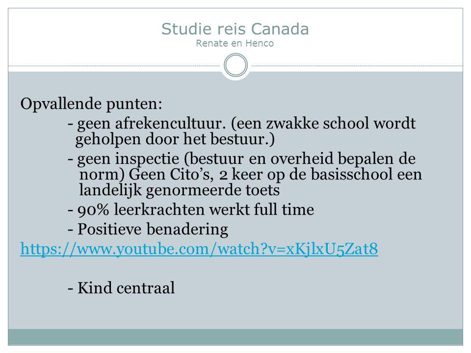 Studie reis Canada Renate en Henco Opvallende punten: - geen afrekencultuur.