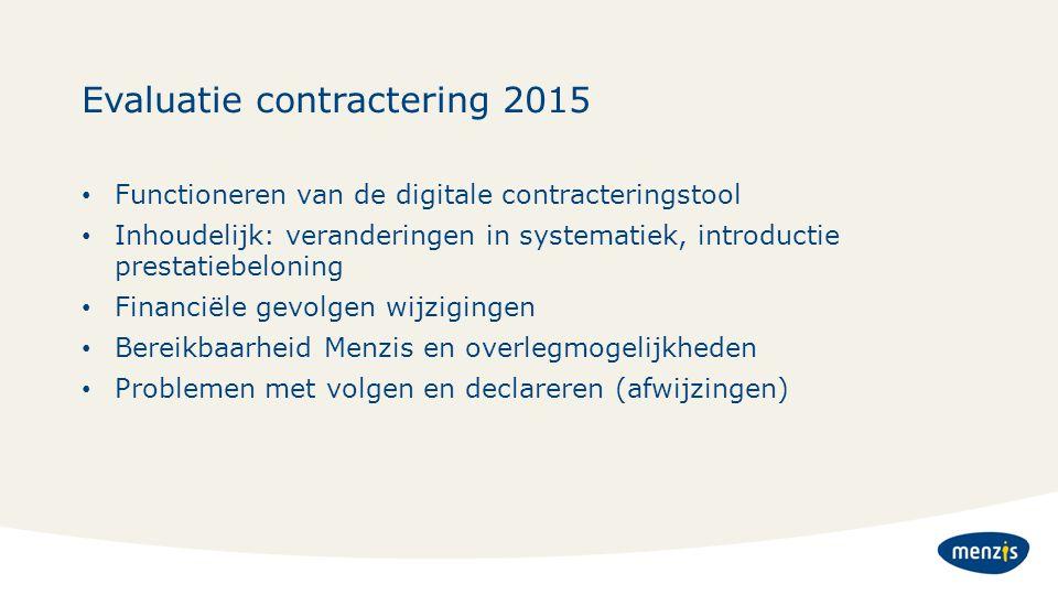 Evaluatie contractering 2015 Functioneren van de digitale contracteringstool Inhoudelijk: veranderingen in systematiek, introductie prestatiebeloning
