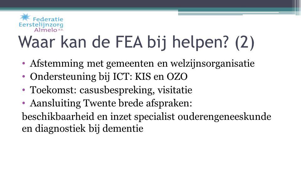 Waar kan de FEA bij helpen? (2) Afstemming met gemeenten en welzijnsorganisatie Ondersteuning bij ICT: KIS en OZO Toekomst: casusbespreking, visitatie