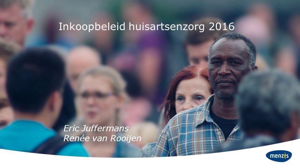 Inkoopbeleid huisartsenzorg 2016 Eric Juffermans Renée van Rooijen