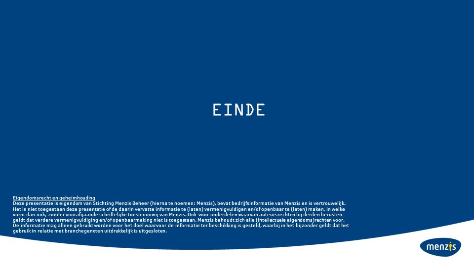 Eigendomsrecht en geheimhouding Deze presentatie is eigendom van Stichting Menzis Beheer (hierna te noemen: Menzis), bevat bedrijfsinformatie van Menz