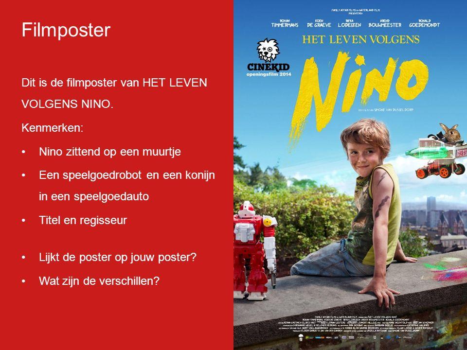 Filmp oster Dit is de filmposter van HET LEVEN VOLGENS NINO. Kenmerken: Nino zittend op een muurtje Een speelgoedrobot en een konijn in een speelgoeda