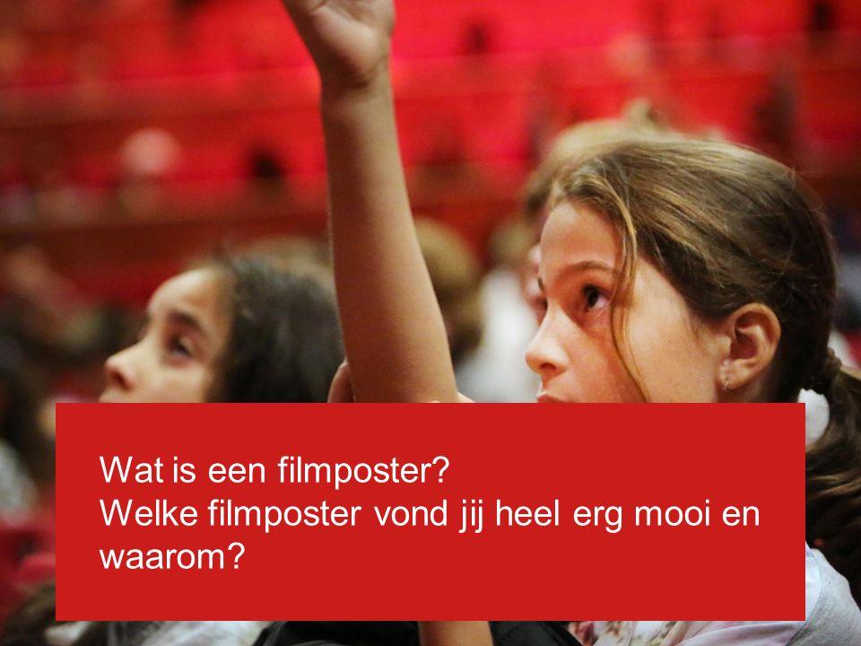 Wat is een filmposter? Welke filmposter vond jij heel erg mooi en waarom?