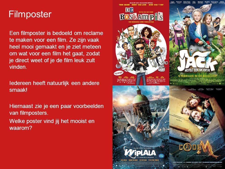 Filmp oster Een filmposter is bedoeld om reclame te maken voor een film. Ze zijn vaak heel mooi gemaakt en je ziet meteen om wat voor een film het gaa