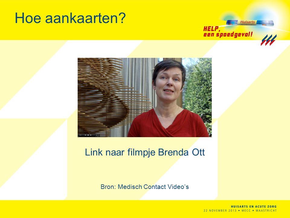 Hoe aankaarten? Link naar filmpje Brenda Ott Bron: Medisch Contact Video's